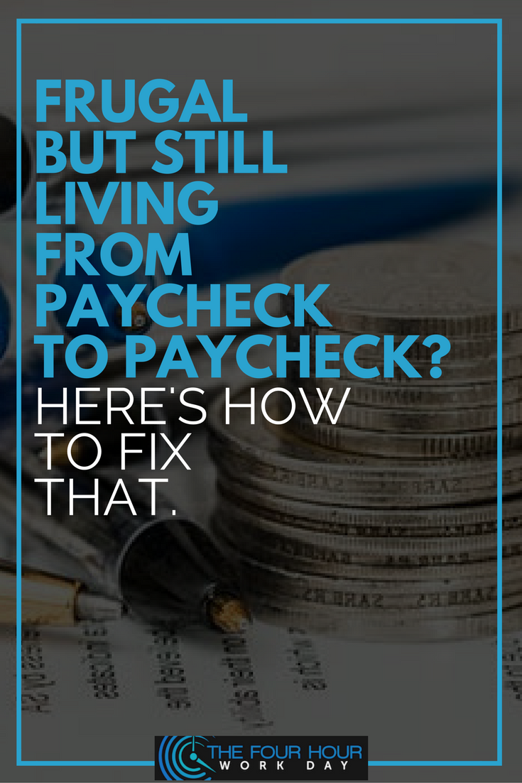 Frugal but still living from paycheck to paycheck? Here's how to fix that.
