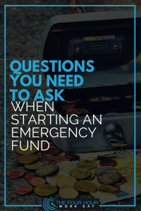 Questions You Need To Ask When Starting An Emergency Fund