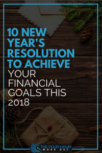 10 New Year's Resolution To Achieve Your Financial Goals This 2018