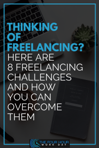 Thinking of Freelancing? Here are 8 Freelancing Challenges and How You Can Overcome Them