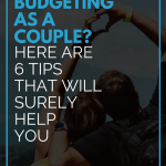 Budgeting As A Couple? Here Are 6 Tips That Will Surely Help You