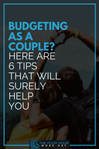Budgeting as a couple? Here are 6 tips that will surely help