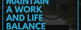 How to Maintain a Work and Life Balance as a Freelancer