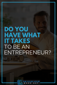 Do You Have What It Takes To Be An Entrepreneur