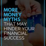 More Money Myths that may Hinder Financial Success