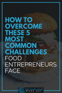 How to Overcome These 5 Most Common Challenges Food Entrepreneurs Face