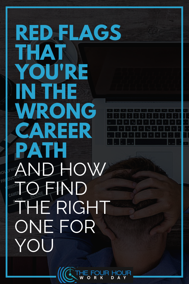 red flags that you u2019re in the wrong career path and how to find the right one for you