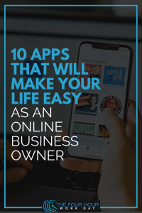 10 Apps That Will Make Your Life Easy as an Online Business Owner