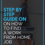 Step by Step Guide on How to Find a Work From Home Job