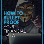 How to Bullet-Proof Your Financial Data