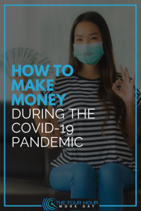 How to Make Money During the COVID-19 Pandemic