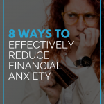 How To Reduce Financial Anxiety