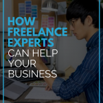 How Freelance Experts Can Help Your Business